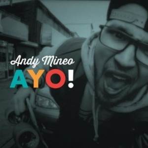 Andy Mineo – Ayo!