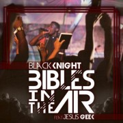 Black Knight - Bibles In The Air (Feat. Jesus Geek)