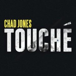 Chad Jones–Touche