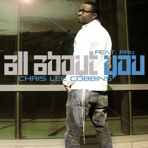 Chris Lee Cobbins – All About You (Feat. PRo)