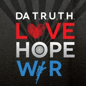 Da' T.R.U.T.H. - Love, Hope, War