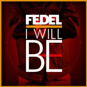 Fedel – I Will Be