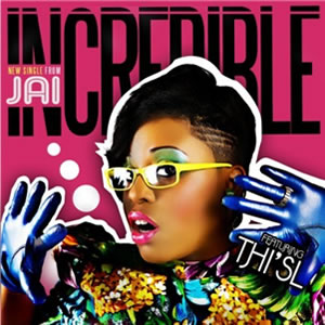 Jai – Incredible (Feat. Thi'sl)