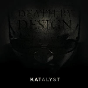 Katalyst - Death By Design