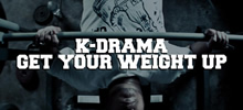 K-Drama - Get You Weight Up