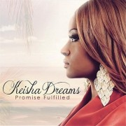 Keisha Dreams - Promise Fulfilled