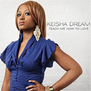 Keisha Dream – Teach Me How To Love