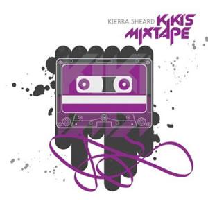 """Kierra """"KiKi"""" Sheard - Kiki's Mixtape"""