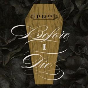 PRo – Before I Die