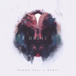 Rhema Soul & Gawvi – Dope Beats, Good News Vol. 2