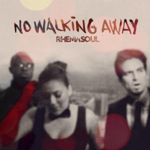Rhema Soul – No Walking Away