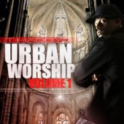 T Haddy - Urban Worship, Vol 1.